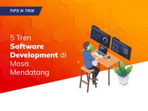 5 Tren Software Development di Masa Mendatang